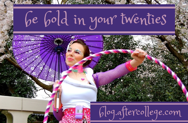 be bold in your twenties