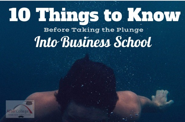 10 Things to Know Before Business School