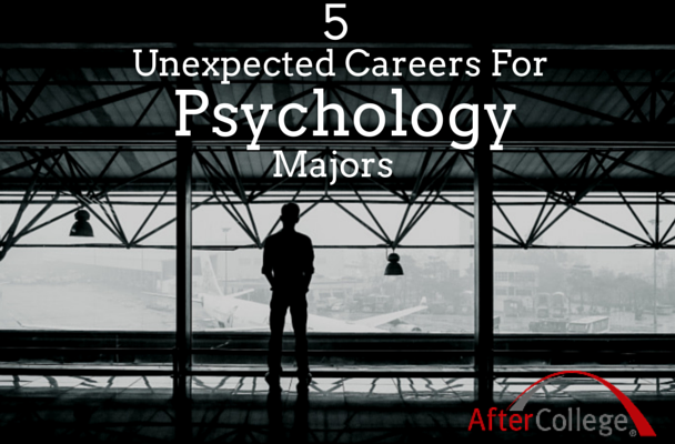 5 Unexpected Career Options for Psychology Majors - AfterCollege