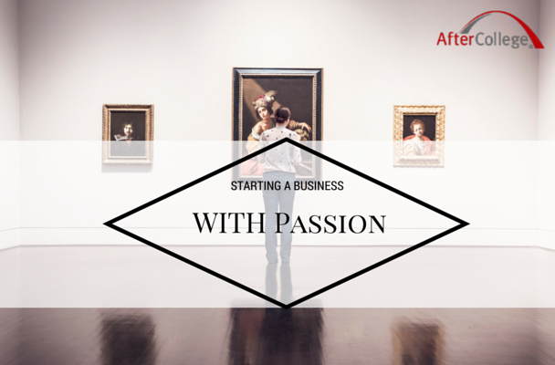 What passion has to do with starting a business