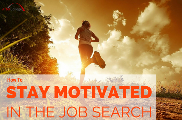 How To Stay Motivated In The Job Search