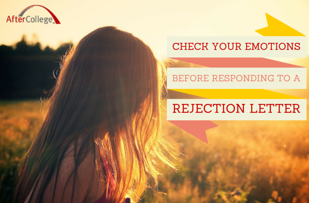 Check your emotions before responding to a rejection letter