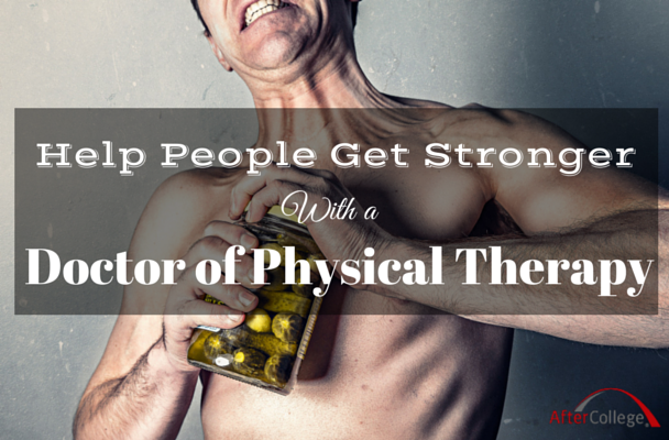why you should consider getting your doctor of physical therapy