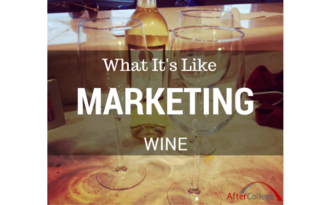 Being a Marketing Coordinator for a wine company