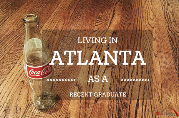 Living in Atlanta, Georgia as a recent graduate