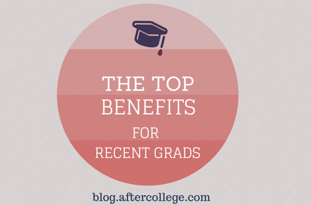 Top benefits for recent grads